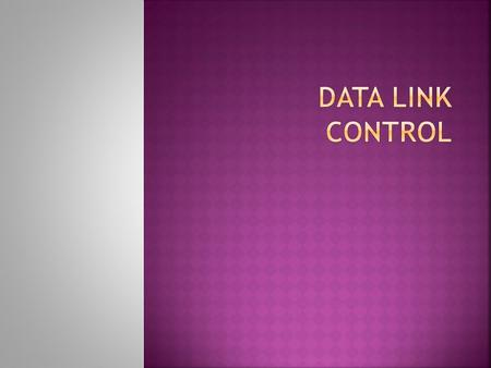 Data Link Control.
