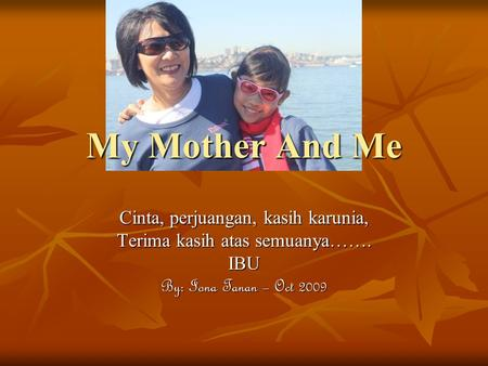 My Mother And Me Cinta, perjuangan, kasih karunia,