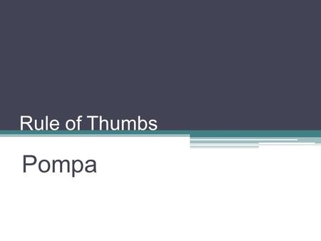 Rule of Thumbs Pompa.