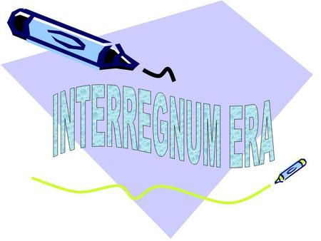 INTERREGNUM ERA.