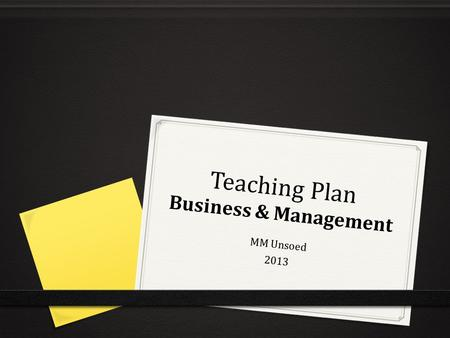 Teaching Plan Business & Management MM Unsoed 2013.