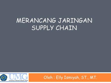 Merancang jaringan SUPPLY CHAIN