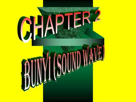 CHAPTER 2 BUNYI (SOUND WAVE).