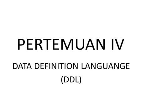 DATA DEFINITION LANGUANGE (DDL)