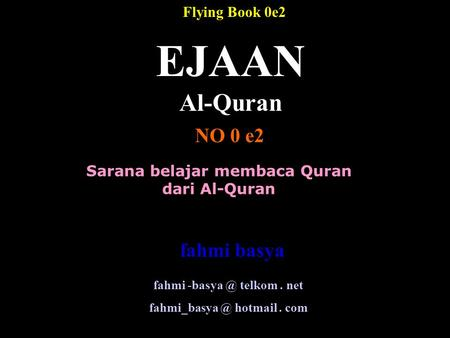 EJAAN Al-Quran NO 0 e2 fahmi basya Flying Book 0e2