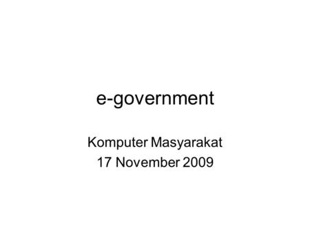 E-government Komputer Masyarakat 17 November 2009.