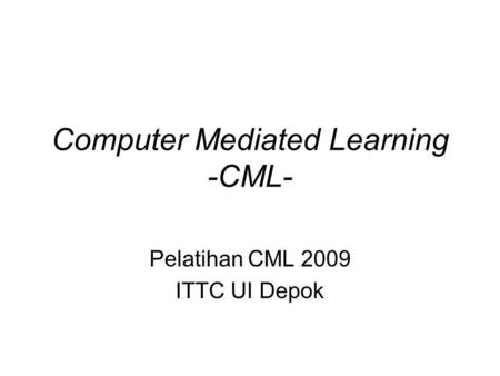 Computer Mediated Learning -CML-