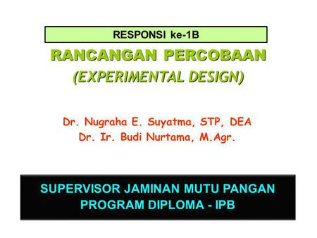 RANCANGAN PERCOBAAN (EXPERIMENTAL DESIGN)