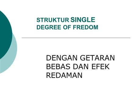 STRUKTUR SINGLE DEGREE OF FREDOM