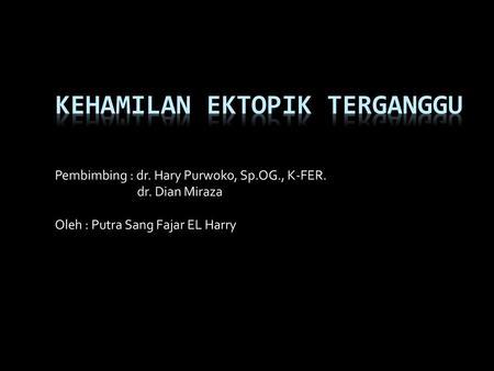 Kehamilan Ektopik Terganggu Ppt Download