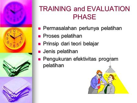 TRAINING and EVALUATION PHASE