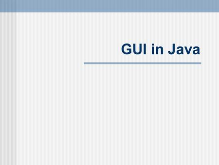 GUI in Java.