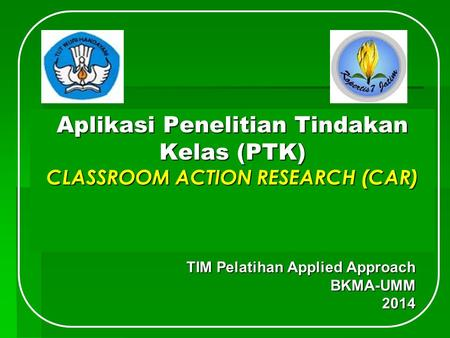 TIM Pelatihan Applied Approach BKMA-UMM 2014