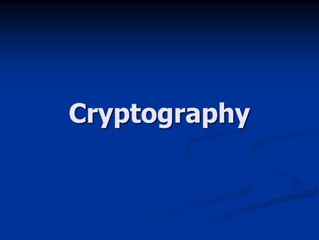 Cryptography.