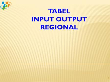 TABEL INPUT OUTPUT REGIONAL.