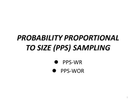 PROBABILITY PROPORTIONAL TO SIZE (PPS) SAMPLING