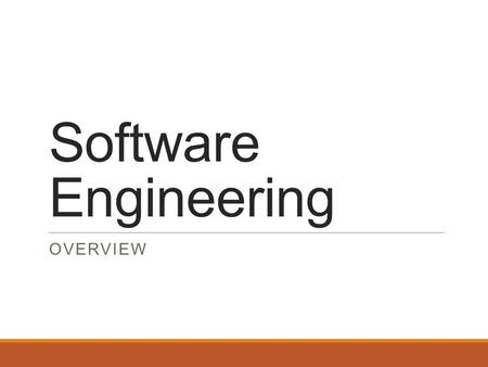 Software Engineering Overview.