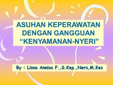 By : Lisna Annisa F.,S.Kep.,Ners,M.Kes