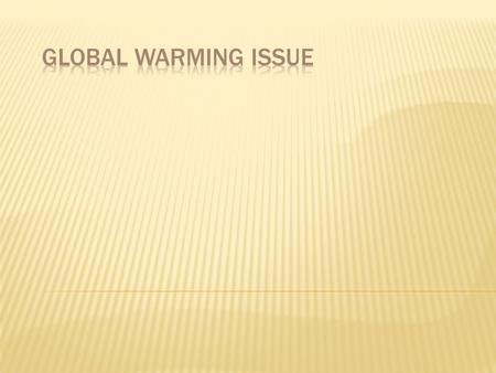 Global Warming Issue.
