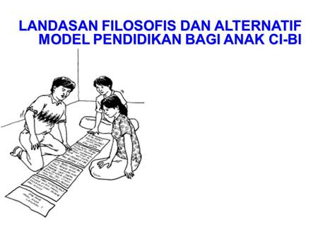 LANDASAN FILOSOFIS DAN ALTERNATIF