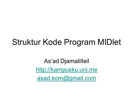 Struktur Kode Program MIDlet As'ad Djamalilleil