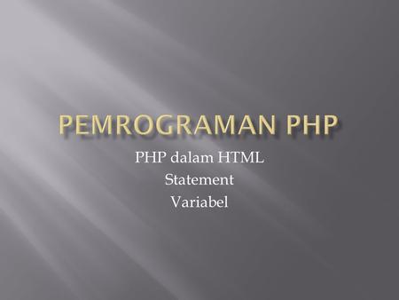 PHP dalam HTML Statement Variabel