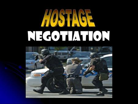 HOSTAGE NEGOTIATION.
