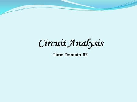 Circuit Analysis Time Domain #2.