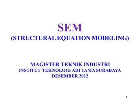 SEM (STRUCTURAL EQUATION MODELING) MAGISTER TEKNIK INDUSTRI