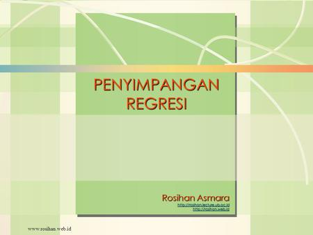 William J. Stevenson Operations Management 8 th edition PENYIMPANGANREGRESI Rosihan Asmara