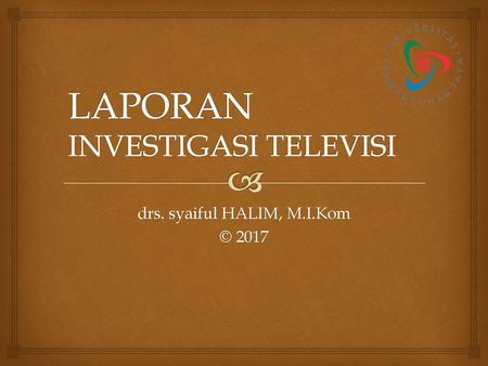 Laporan Investigasi Televisi Ppt Download