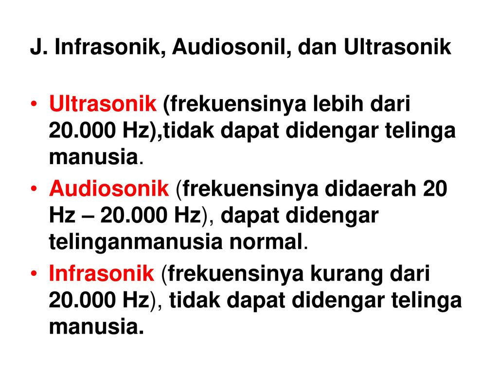 J. Infrasonik, Audiosonil, dan Ultrasonik