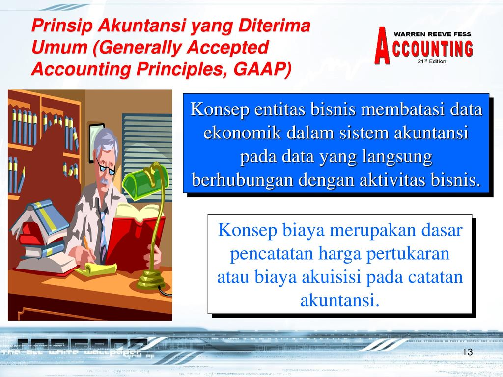 Prinsip Akuntansi yang Diterima Umum (Generally Accepted Accounting Principles, GAAP)