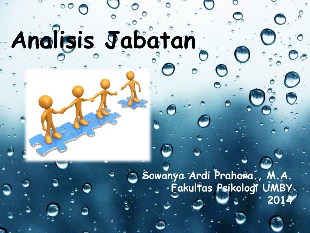 Analisis Jabatan Sowanya Ardi Prahara M A Fakultas Psikologi Umby Ppt Download