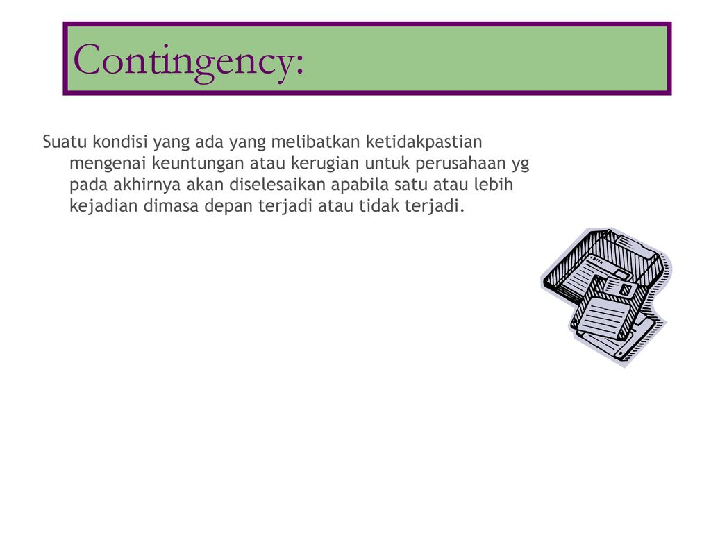 Gain Contingencies Contoh :