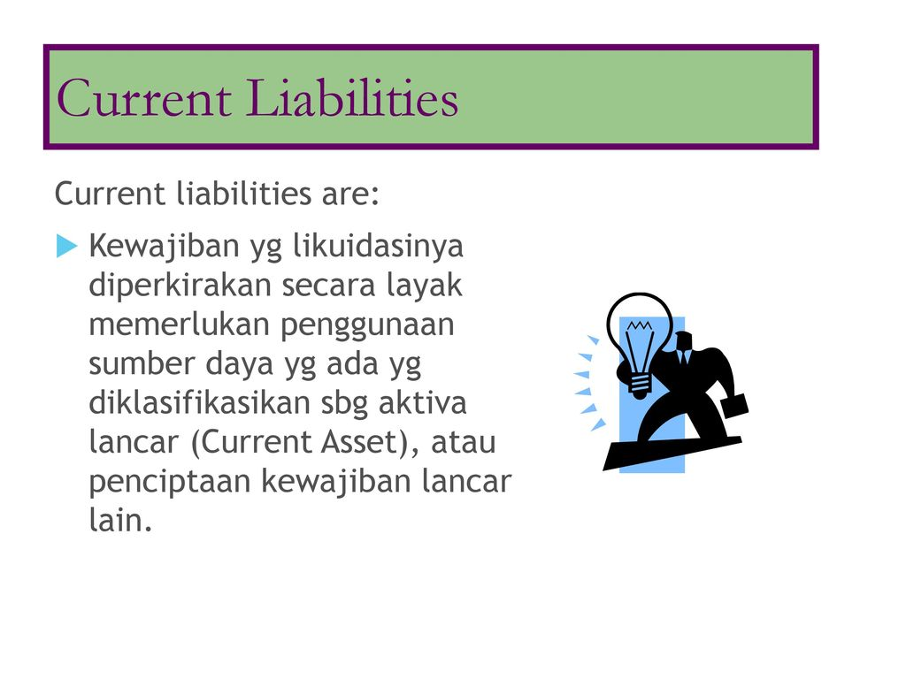 Typical current liabilities: