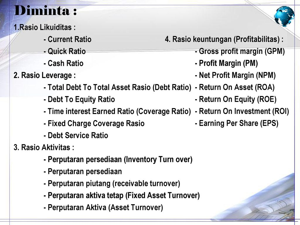 Diminta : 1.Rasio Likuiditas : - Current Ratio - Quick Ratio