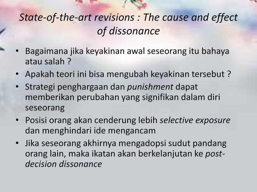 State-of-the-art revisions : The cause and effect of dissonance