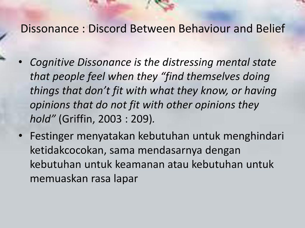 Dissonance : Discord Between Behaviour and Belief