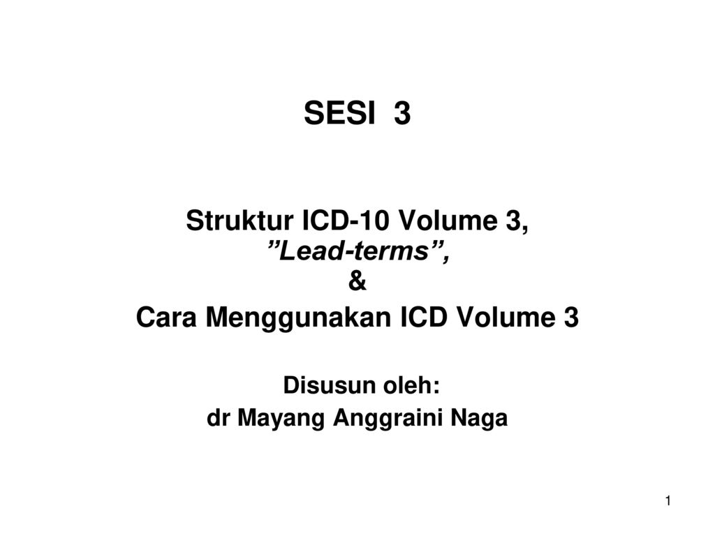 Sesi 3 Struktur Icd 10 Volume 3 Lead Terms Ppt Download