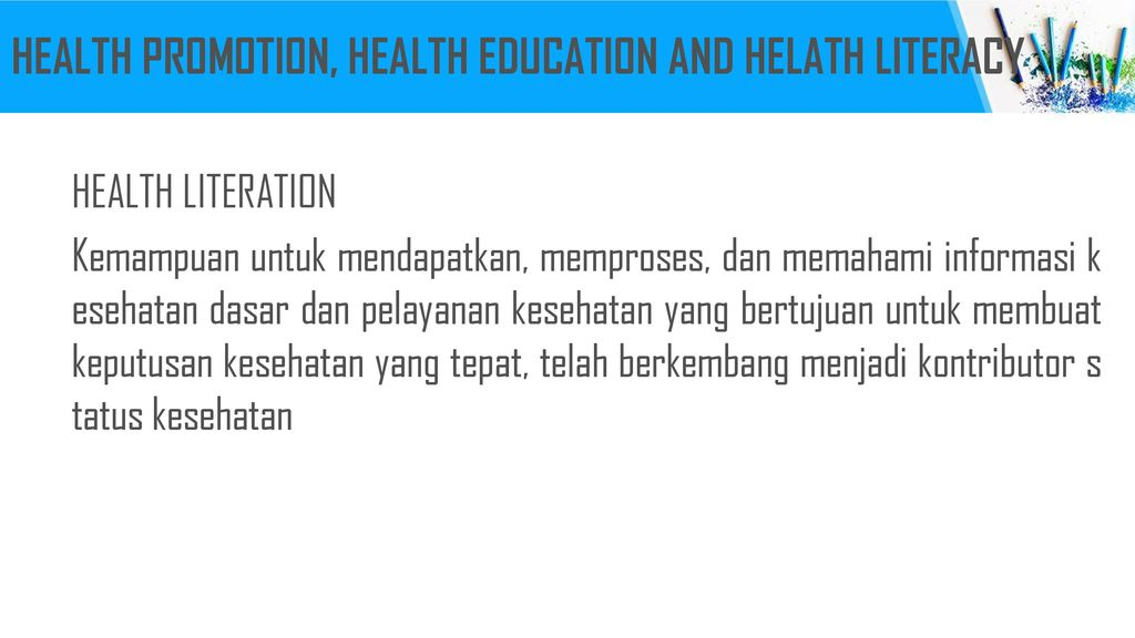 HEALTH PROMOTION, HEALTH EDUCATION AND HELATH LITERACY