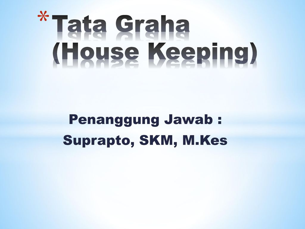 Tata Graha (House Keeping)