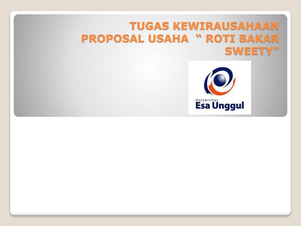 Tugas Kewirausahaan Proposal Usaha Roti Bakar Sweety Ppt Download