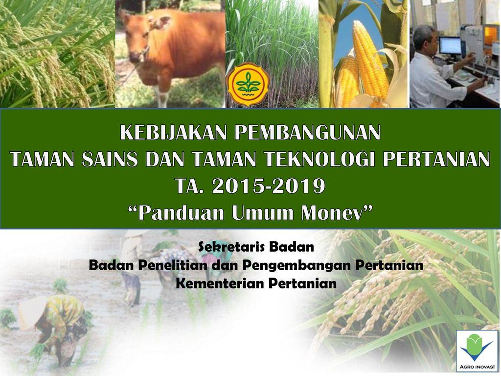 Kebijakan Pembangunan Taman Sains Dan Taman Teknologi Pertanian