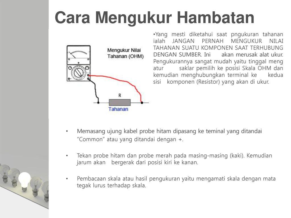 Pengukuran hambatan dengan ohmmeter. Mengukur arus, tegangan dan hambatan 59