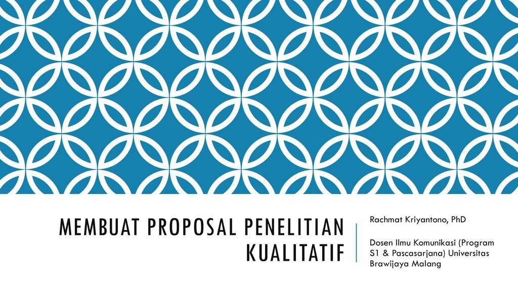 Membuat Proposal Penelitian Kualitatif Ppt Download