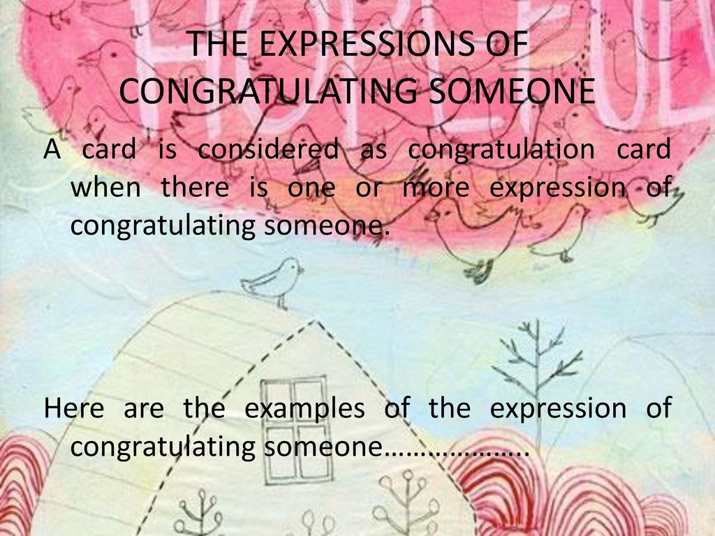 THE EXPRESSIONS OF CONGRATULATING SOMEONE