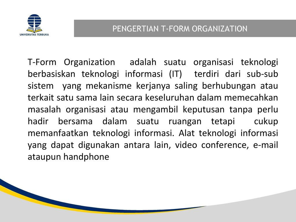 PENGERTIAN T-FORM ORGANIZATION