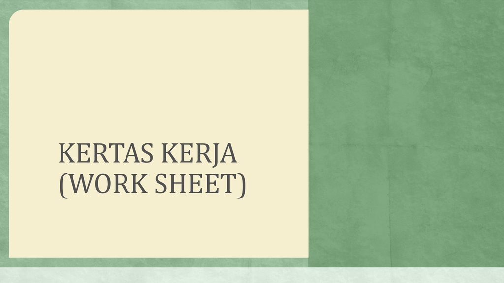 KERTAS KERJA (WORK SHEET)