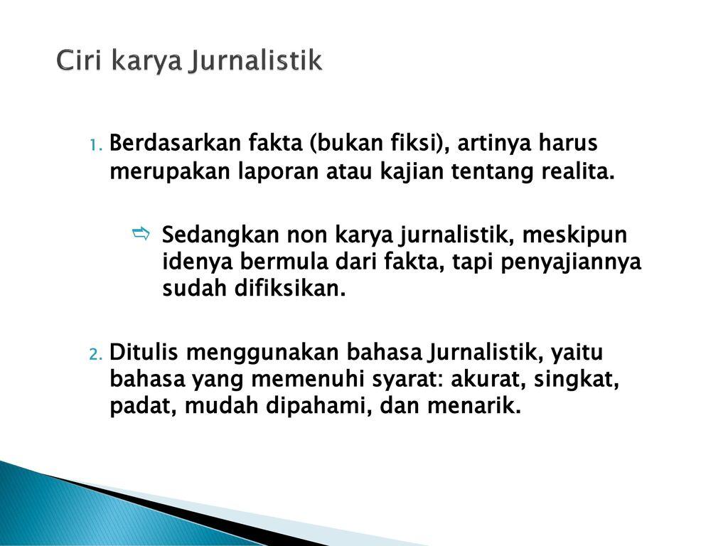 Karya Jurnalistik Pekerjaan Jurnalistik Mencakup Kegiatan Mencari Mengumpulkan Mengolah Menyunting Serta Menyebarluaskan Berita News Dan Pendapat Ppt Download